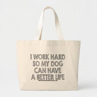 私は懸命を働かせます従って私の犬はよりよい生命を過すことができます ラージトートバッグ