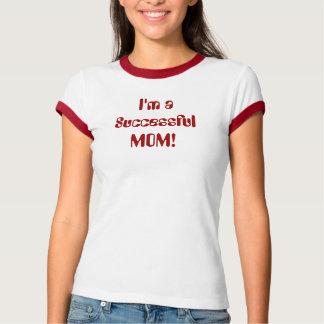 私は成功したお母さんです! Tシャツ