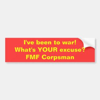 私は戦争に行ったことがあります! あなたの弁解は何ですか。FMFのCorpsman バンパーステッカー