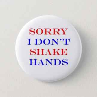 私は手を揺すりません 缶バッジ