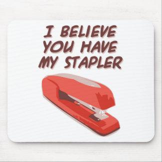 私は持っています私のステープラーを信じます マウスパッド