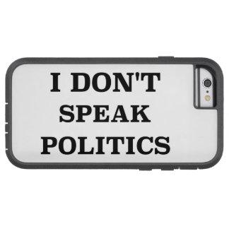 私は政治を話しません TOUGH XTREME iPhone 6 ケース