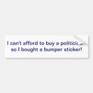 私は政治家のバンパーステッカーを買うことをできることができません バンパーステッカー