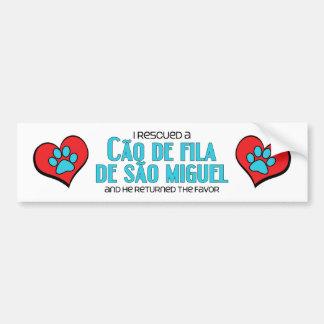 私は救助しましたCaoo de Fila de Sãoミゲル(オス犬)を バンパーステッカー