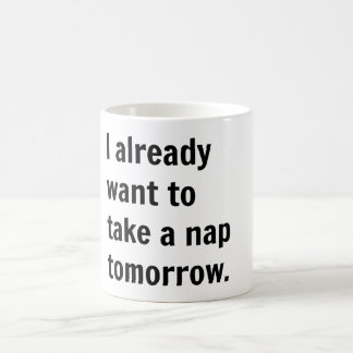私は既に昼寝を明日取りたいと思います コーヒーマグカップ