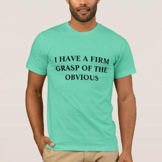 私は明らかののしっかりした把握を有します Tシャツ