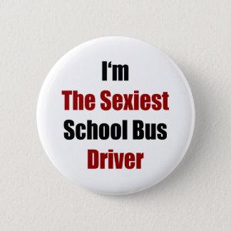 私は最もセクシーなスクールバスの運転者です 5.7CM 丸型バッジ