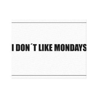 私は月曜日を好みません キャンバスプリント