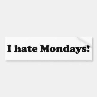 私は月曜日を憎みます バンパーステッカー