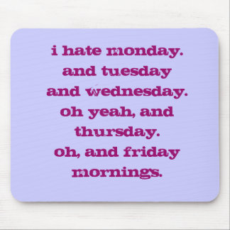 私は月曜日を憎みます マウスパッド