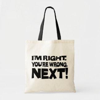 私は権利、あなたは悪事です! 次に! -態度 トートバッグ