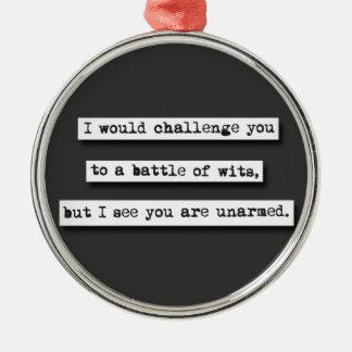 私は機知比べに、…挑戦します メタルオーナメント