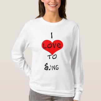 私は歌うことを愛します Tシャツ
