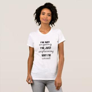 私は正しいです Tシャツ