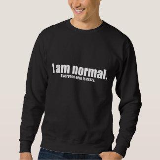 私は正常皆です熱狂するです スウェットシャツ