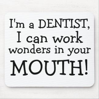私は歯科医、私、あなたのの驚異働いても、いいです…です マウスパッド