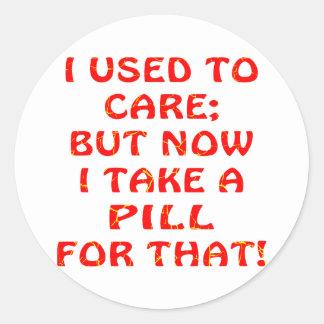 私は気になるのが常でありましたが、今それのための丸薬を取ります ラウンドシール