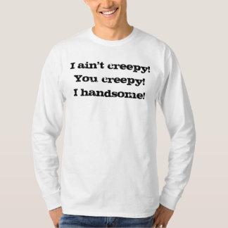 私は気色悪くないです!  気色悪い!  ハンサムなI! Tシャツ