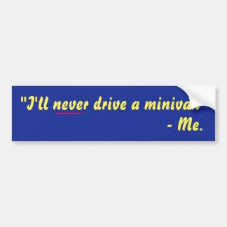 私は決してミニバンを運転しません! バンパーステッカー