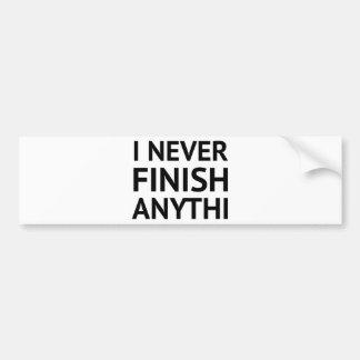 私は決してAnythiを終えません バンパーステッカー