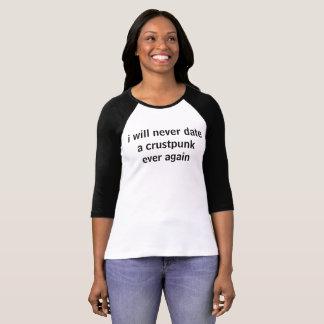私は決してcrustpunkに再度日付を記入しません tシャツ