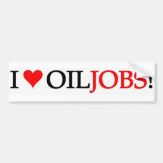 私は油の仕事を愛します! バンパーステッカー