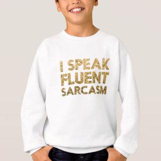 私は流暢な皮肉を話します スウェットシャツ