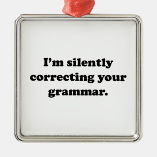 私は無言であなたの文法を訂正しています メタルオーナメント