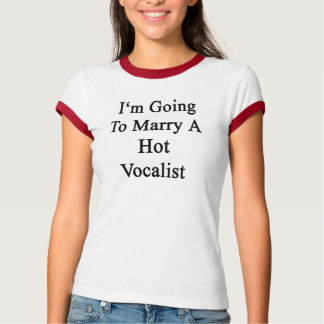 私は熱いボーカリストと結婚しようと思っています Tシャツ