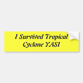 私は熱帯低気圧YASIを生き延びました バンパーステッカー