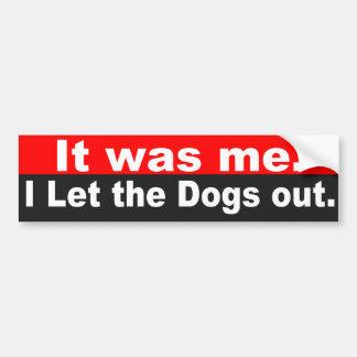 私は犬を放ちました バンパーステッカー