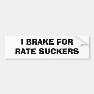 私は率の吸盤のためにブレーキがかかります バンパーステッカー