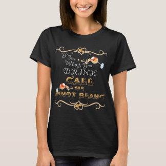 私は白ワインを、電話します私をピノー(白)ワインのワイシャツと飲みます Tシャツ