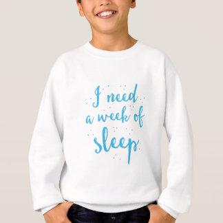 私は睡眠の週を必要とします スウェットシャツ