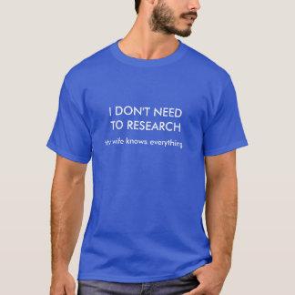 私は研究する必要はありません Tシャツ