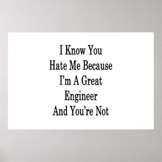 私は私がすばらしいエンジニアであるので私を憎むことを認知しています ポスター