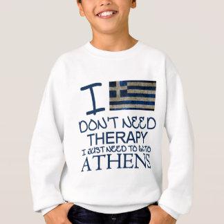 私は私がちょうどアテネに行く必要があるセラピーを必要としません スウェットシャツ