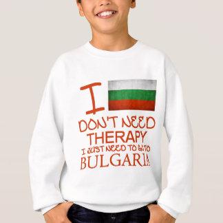私は私がちょうどブルガリアに行く必要があるセラピーを必要としません スウェットシャツ