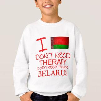 私は私がちょうどベルラーシに行く必要があるセラピーを必要としません スウェットシャツ