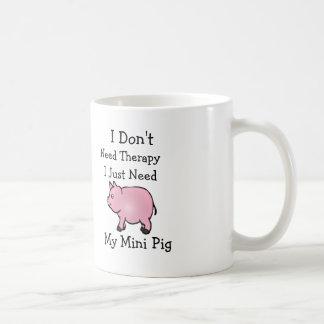 私は私がちょうど私の小型ブタを必要とするセラピー、マグを必要としません コーヒーマグカップ