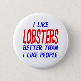 私は私が人々ボタンを好むよりよいロブスターを好みます 5.7CM 丸型バッジ
