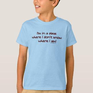 私は私が知らない場所に私がどこにいるかいます! Tシャツ