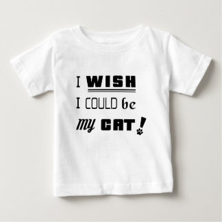 私は私が私のCATであることができることを望みます! ベビーの素晴らしいジャージーのTシャツ ベビーTシャツ