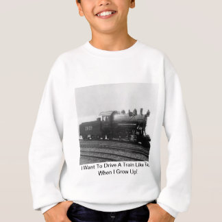 私は私が育つときようにこれ列車を運転したいと思います! スウェットシャツ