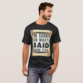私は私が言ったことをのために残念です Tシャツ