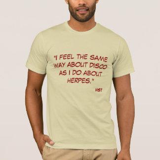 """""""私は私が…するディスコについての同じ方法を感じます Tシャツ"""