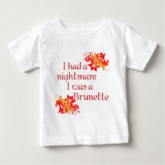 私は私によってがブルネットだった悪夢を有しました ベビーTシャツ