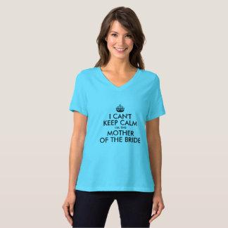 私は私によってが花嫁の母である平静を保つことができません Tシャツ