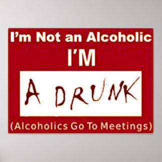 """私は私によってが酔った""""ポスター""""であるアルコール中毒患者ではないです ポスター"""