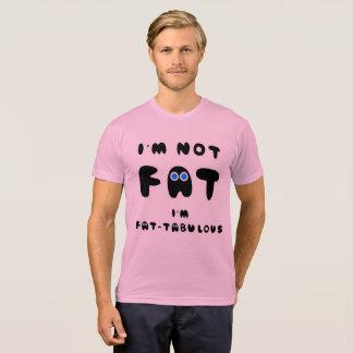 私は私によってがFATABULOUSであるFATではないです Tシャツ